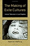 The Making of Exile Cultures 9780816620845