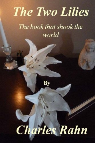Book: The Two Lilies - The book that shook the world by Charles Rahn