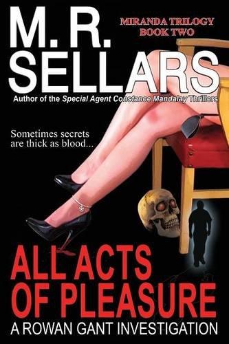 Download All Acts of Pleasure: Book Two of the Miranda Trilogy (Rowan Gant Investigations) pdf epub