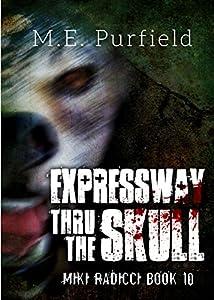 Expressway Thru the Skull: Miki Radicci Book 10