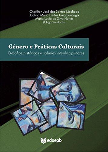 Gêneros e práticas culturais: desafios históricos e saberes interdisciplinares
