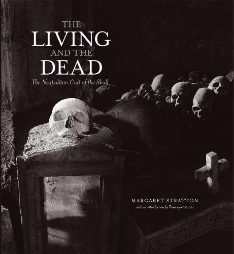 The Living and the Dead: The Neapolitan Cult of the Skull (Center Books on the International Scene)