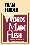 Words Made Flesh, Fran Ferder, 0877933316