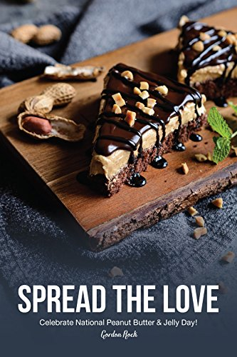 Spread the Love: Celebrate National Peanut Butter & Jelly Day! by Gordon Rock
