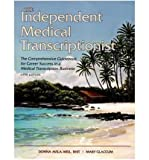 The Independent Medical Transcriptionist: The Comprehensive Guidebook for Career Success as a Medical Transcriptionist (Hardback) - Common
