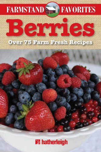 Berries: Farmstand Favorites: Over 75 Farm-Fresh Recipes 51ByyoXwiRL