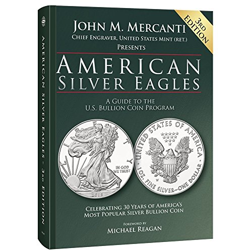 American Silver Eagles: A Guide to the U.S. Bullion Coin Program, 3rd Edition ()