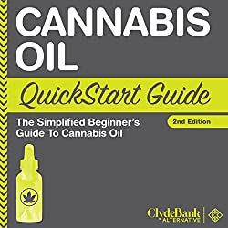 Cannabis Oil: QuickStart Guide