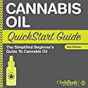 Cannabis Oil: QuickStart Guide: The Simplified Beginner's Guide to Cannabis Oil Audiobook by  ClydeBank Alternative Narrated by Peter Bierma