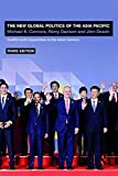 The New Global Politics of the Asia-Pacific: Conflict and Cooperation in the Asian Century