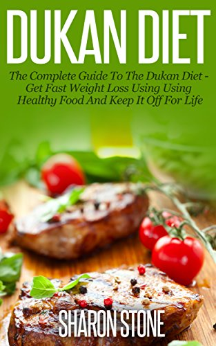 Dukan Diet: A Complete Guide To The Dukan Diet - Get Fast Weight Loss Using Healthy Food  And Keep It Off For Life (Dukan Diet, Weight Loss, Lose Weight Fast, Dukan, Diet Plan, Dukan Diet Recipes) (Keto Slow Cooker Made compare prices)