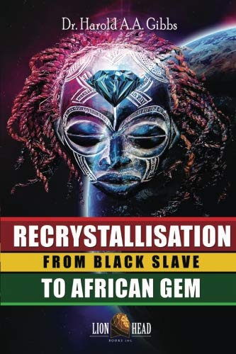 (Recrystallisation:  From Black Slave to African Gem (Volume 2))