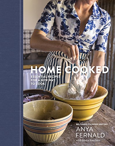 Home Cooked: Essential Recipes for a New Way to Cook by Anya Fernald, Jessica Battilana