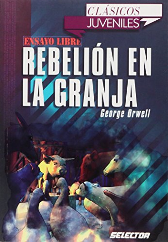 Rebelion en la granja (Clasicos Juveniles / Juvenile Classics) (Spanish Edition)
