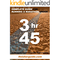 Complete guide for running a marathon under 3 hours and 45 minutes (Finisherguide Marathon plans Book 345) (English Edition)