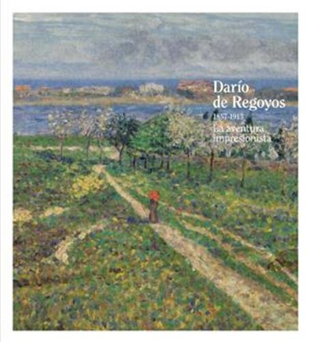 Descargar Libro Darío De Regoyos. 1857-1913 Dario De Regoyos