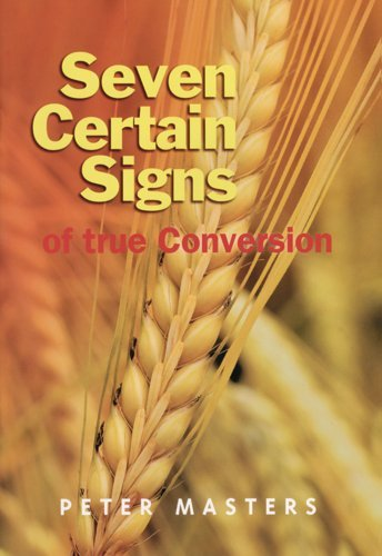 Seven Certain Signs of True Conversion by Peter Masters (1994-12-01)