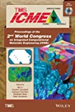 Proceedings of the 2nd World Congress on Integrated Computational Materials Engineering, Li, Mei and Campbell, Carelyn, 111876689X