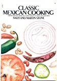 Classic Mexican Cooking 0671505149 Book Cover