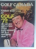 Golf Canada Magazine - April 1972 - Tommy Bolt At Golf  72 An Old pro gets a new show ( and season ) off to a swinging start