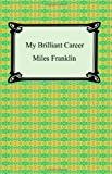 My Brilliant Career, Miles Franklin, 1420929054