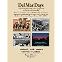 Del Mar Days: 3 Book Preview: Community Life and Civic Engagement in a Small American City
