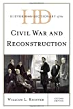 Historical Dictionary of the Civil War and Reconstruction, William L. Richter, 0810878178