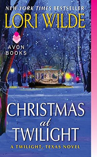 Christmas at Twilight: A Twilight, Texas Novel by [Wilde, Lori]