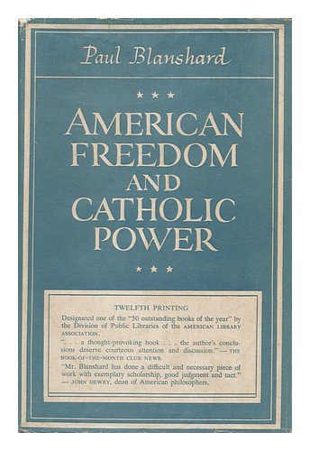 American Freedom And Catholic Power by Paul Blanshard