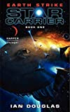 Earth Strike: Star Carrier: Book One