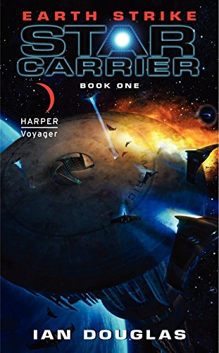 Earth Strike  Star Carrier  Book One  Star Carrier Series