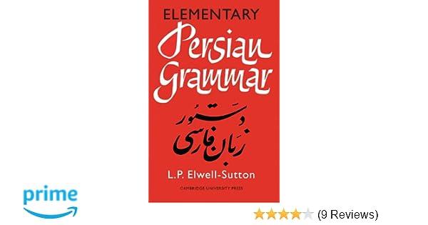 Elementary persian grammar l p elwell sutton 9780521092067 elementary persian grammar l p elwell sutton 9780521092067 amazon books fandeluxe Images