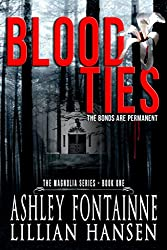 Blood Ties: The Bonds Are Permanent (The Magnolia Series Book 1)