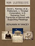 David L. Kenney, et Al. , Petitioners, V. Trinidad Corporation. U. S. Supreme Court Transcript of Record with Supporting Pleadings, Benjamin W. Yancey, 1270507192