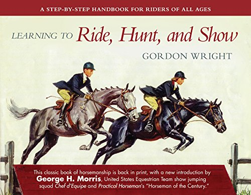 FREE Learning to Ride, Hunt, and Show: A Step-by-Step Handbook for Riders of All Ages<br />R.A.R