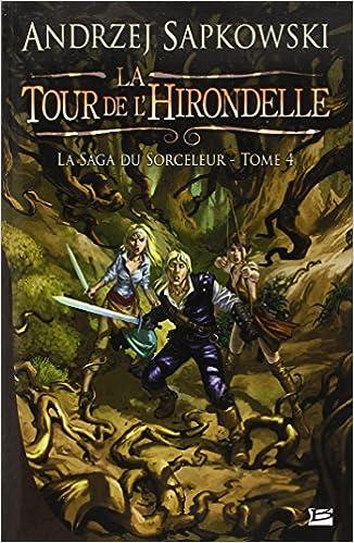 La Saga du Sorceleur T4 : La tour de l'Hirondelle - Sapkowski Andrzej