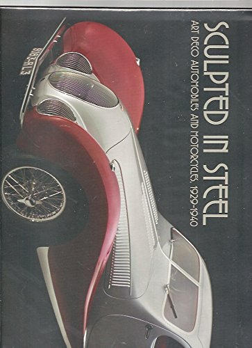 Read Online Sculpted in Steel. Art Deco Automobiles and motorcycles , 1929-1940. pdf epub