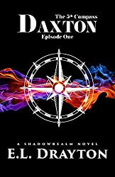 Daxton: Episode One (The 5th Compass Book 1)