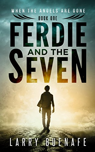 Ferdie And The Seven: When The Angels Are Gone by Larry Buenafe ebook deal