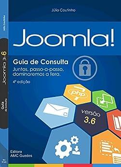 Guia de Consulta Joomla! 3.x - 4ª Edição por [Coutinho, Júlio]