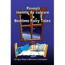 Povesti inainte de culcare. Bedtime Fairy Tales. Bilingual Book in Romanian and English: Dual Language Stories (Romanian and English Edition)