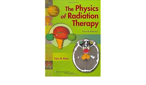 The Physics of Radiation Therapy: Amazon.es: Faiz M. Khan: Libros en ...