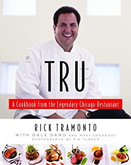 Tru A Cookbook From The Legendary Chicago Restaurant