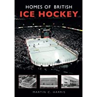 Homes of British Ice Hockey (100 Greats S.)