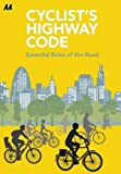 AA Cyclists Highway Code: Essential Rules of the Road (Aa Highway Code)