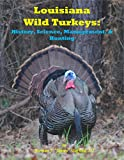 img - for Louisiana Wild Turkeys: History, Science, Management & History book / textbook / text book