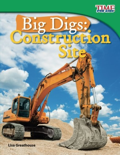 Big Digs: Construction Site (TIME FOR KIDS® Nonfiction Readers)