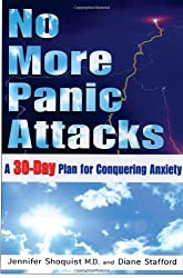 No More Panic Attacks: A 30-Day Plan for Conquering Anxiety