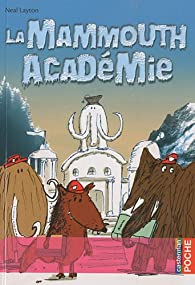 La Mammouth Académie par Neal Layton