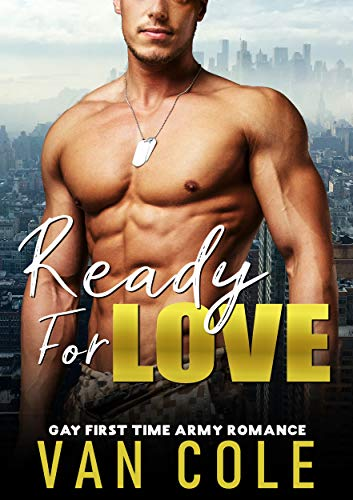Ready For Love: Gay First Time Army Romance ()